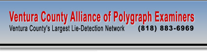 Ventura County Alliance of Polygraph Examiners - Ventura County's Largest Lie Detection Network